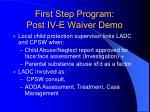 first step program post iv e waiver demo