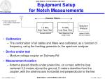 equipment setup for notch measurements