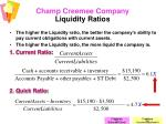 champ creemee company liquidity ratios