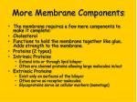 more membrane components