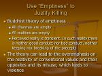 use emptiness to justify killing
