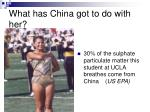 what has china got to do with her