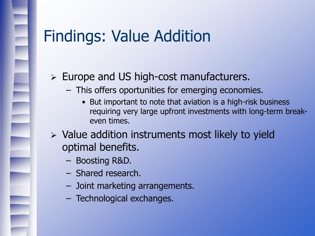 Findings: Value Addition