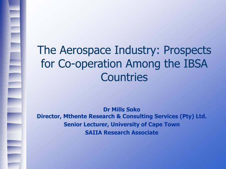 The aerospace industry prospects for co operation among the ibsa countries