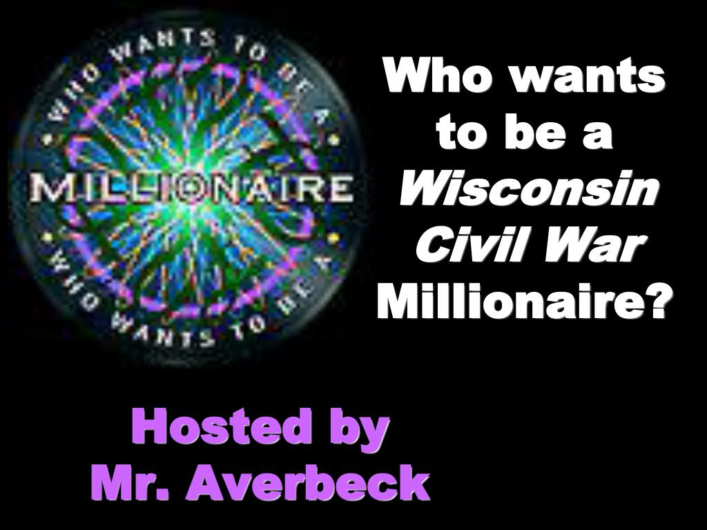 who wants to be a wisconsin civil war millionaire l.