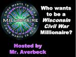 who wants to be a wisconsin civil war millionaire