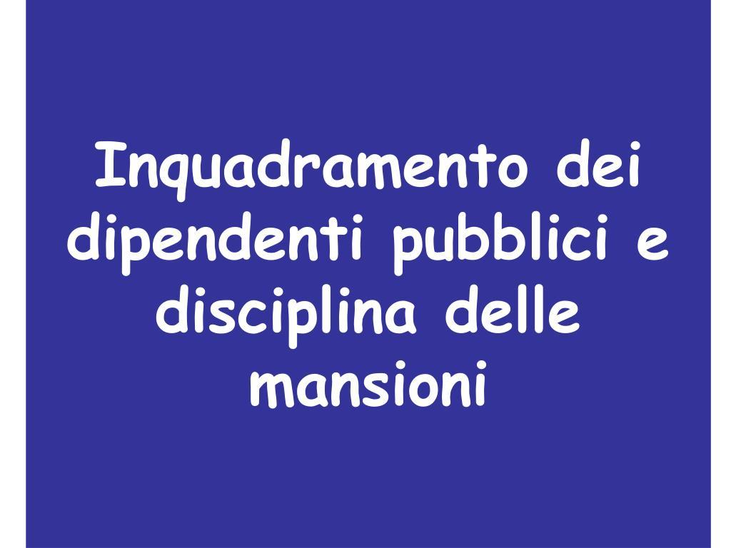 inquadramento dei dipendenti pubblici e disciplina delle mansioni l.