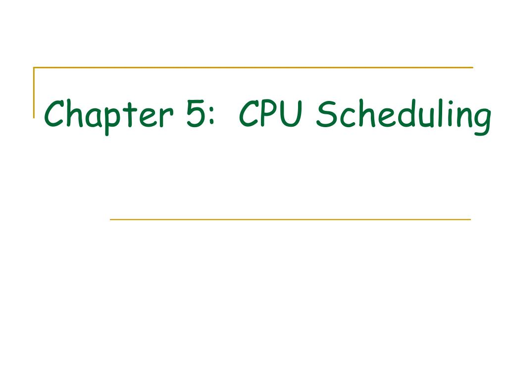 chapter 5 cpu scheduling l.