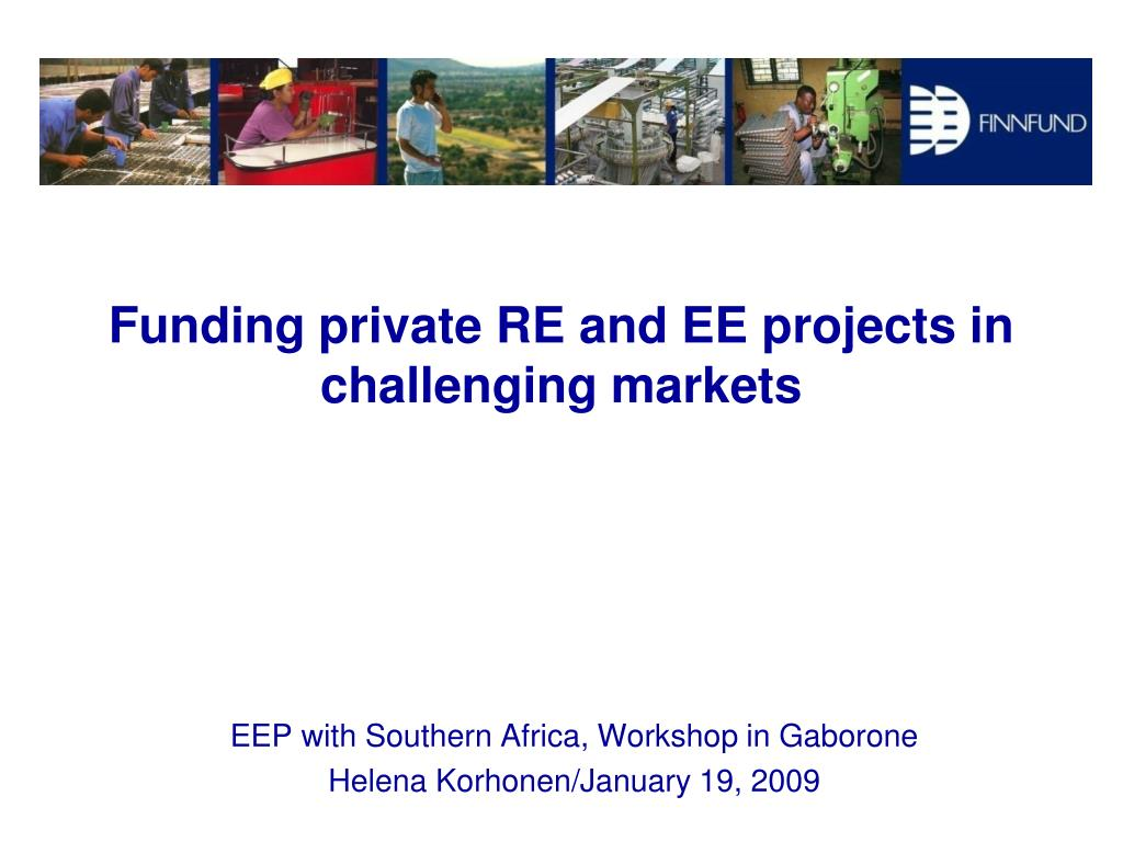 funding private re and ee projects in challenging markets l.