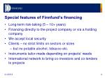 special features of finnfund s financing
