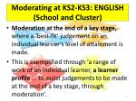moderating at ks2 ks3 english school and cluster