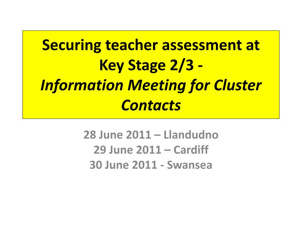 securing teacher assessment at key stage 2 3 information meeting for cluster contacts l.