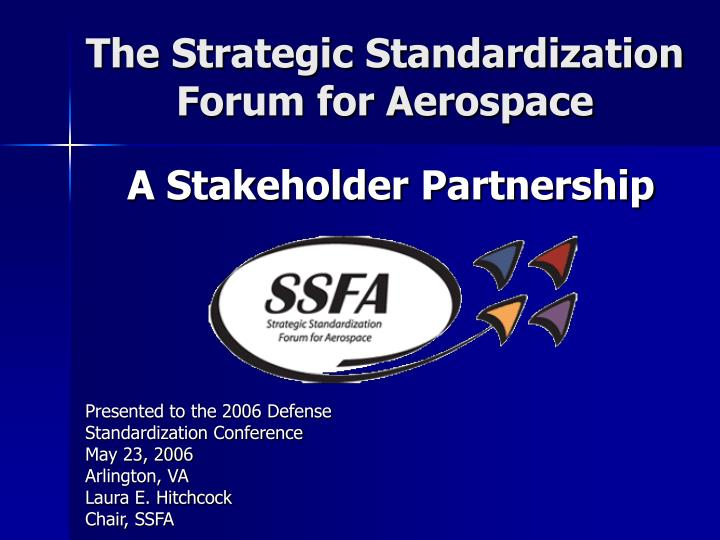 The Strategic Standardization Forum for Aerospace