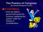 the powers of congress enumerated delegated powers9