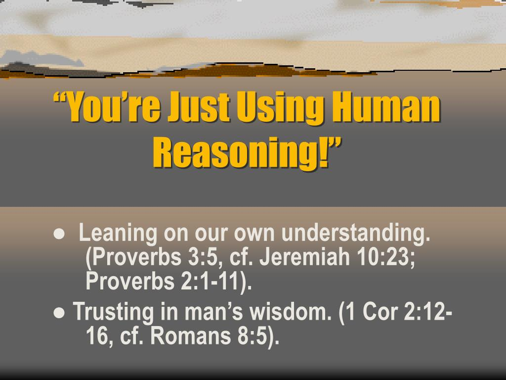 you re just using human reasoning l.