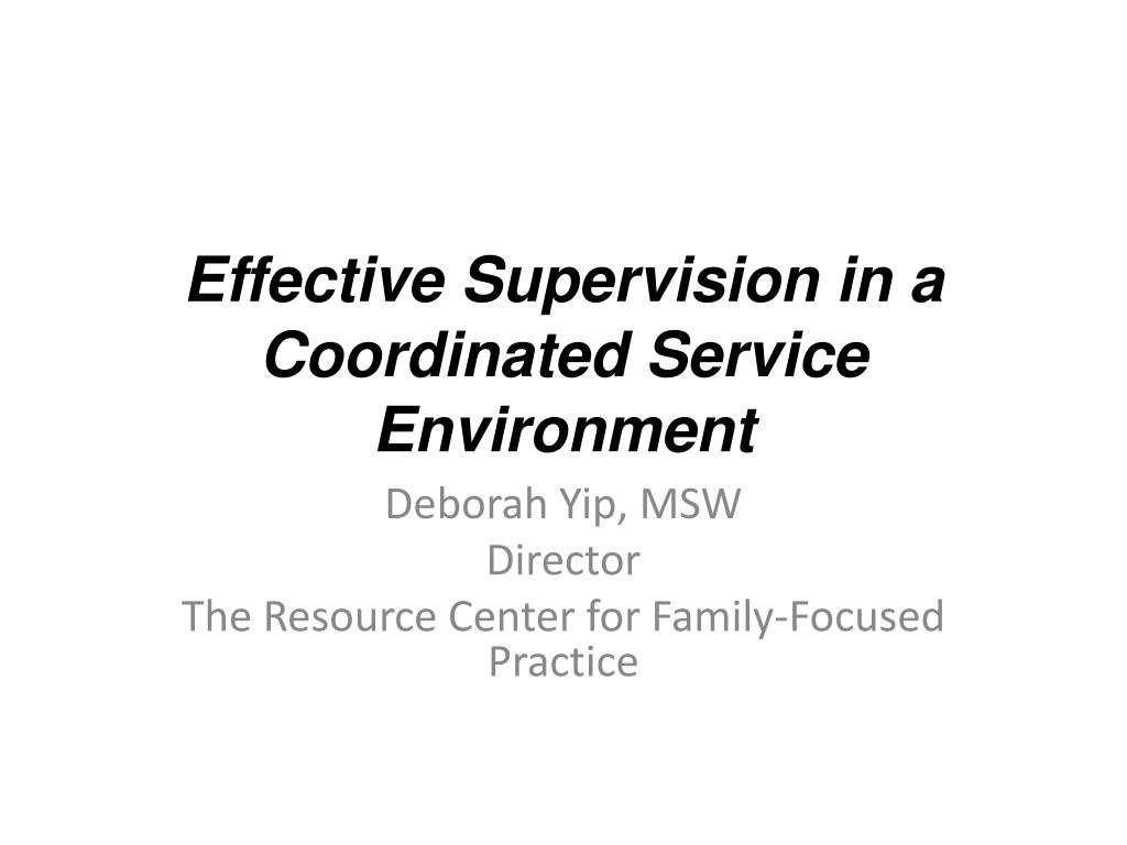 effective supervision in a coordinated service environment l.