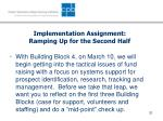 implementation assignment ramping up for the second half