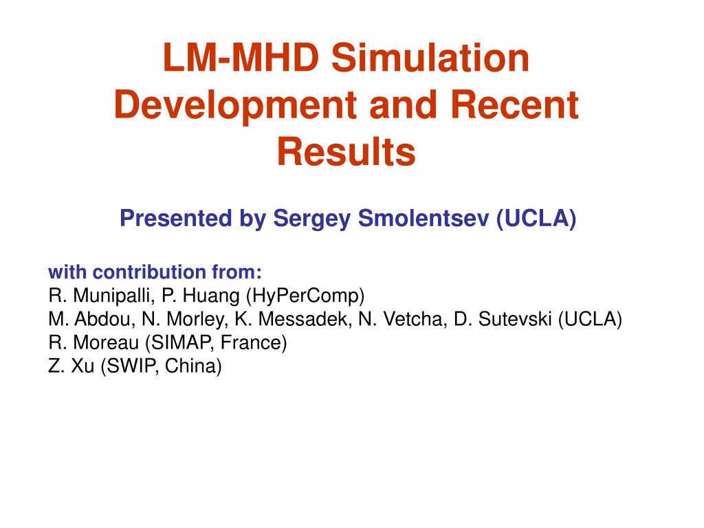 lm mhd simulation development and recent results l.
