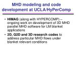 mhd modeling and code development at ucla hypercomp