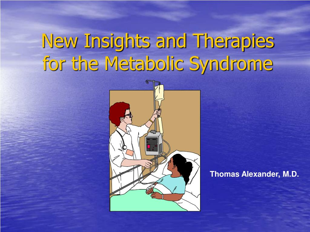 new insights and therapies for the metabolic syndrome l.