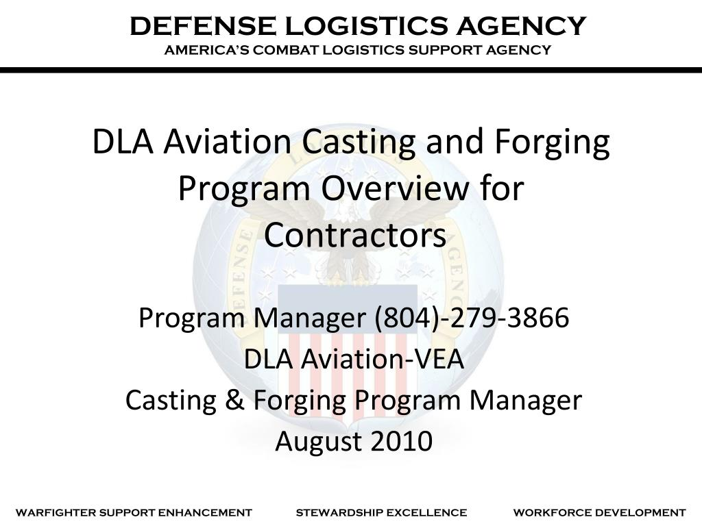 dla aviation casting and forging program overview for contractors l.