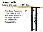scenario 5 lane closure on bridge