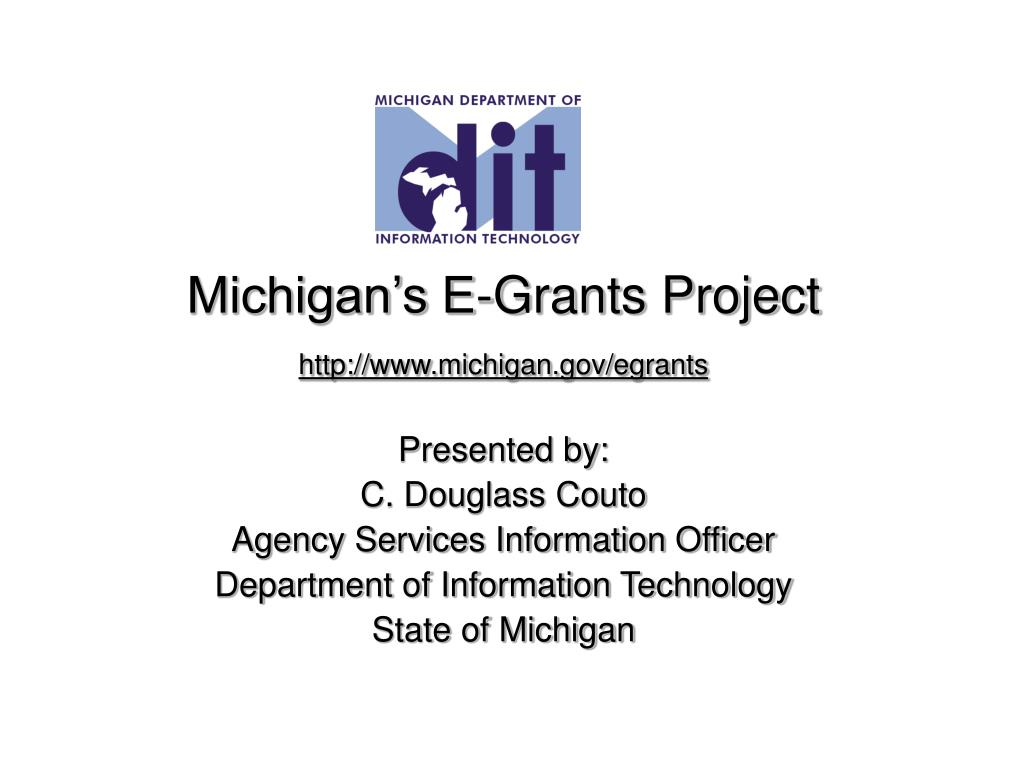 michigan s e grants project http www michigan gov egrants l.