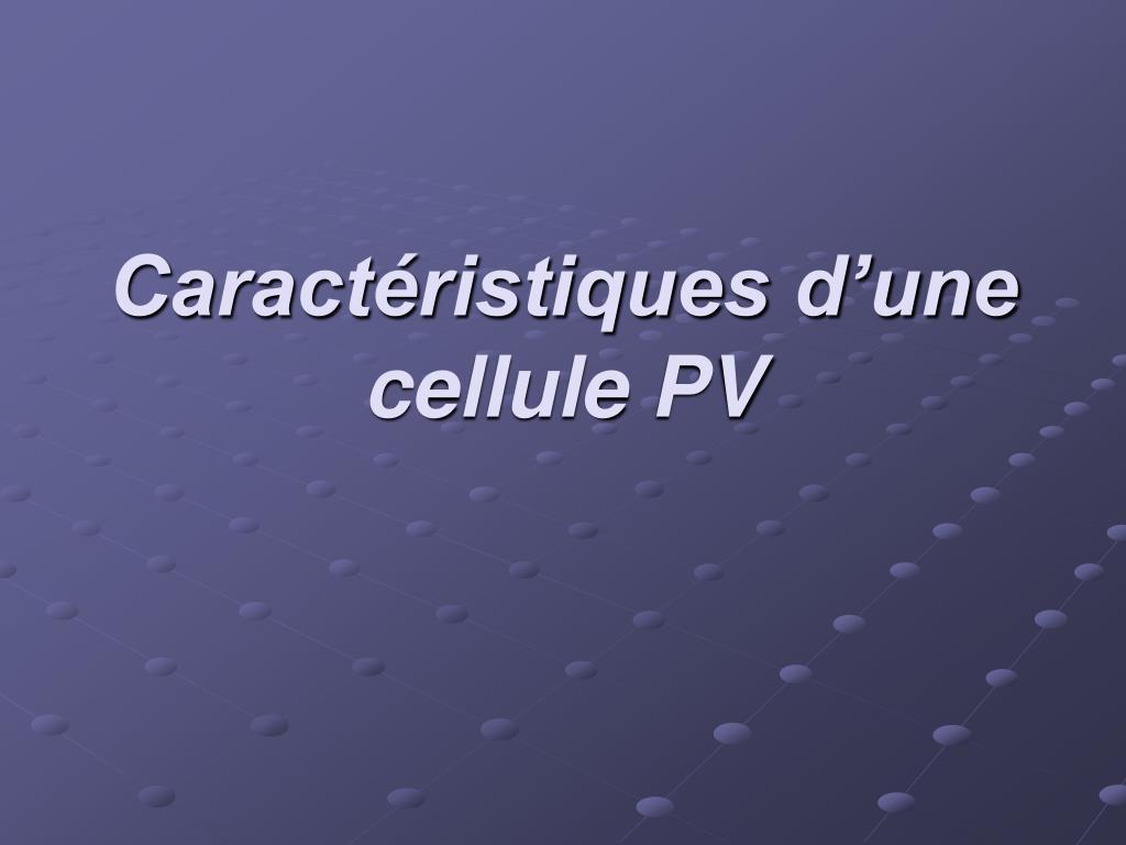 caract ristiques d une cellule pv l.