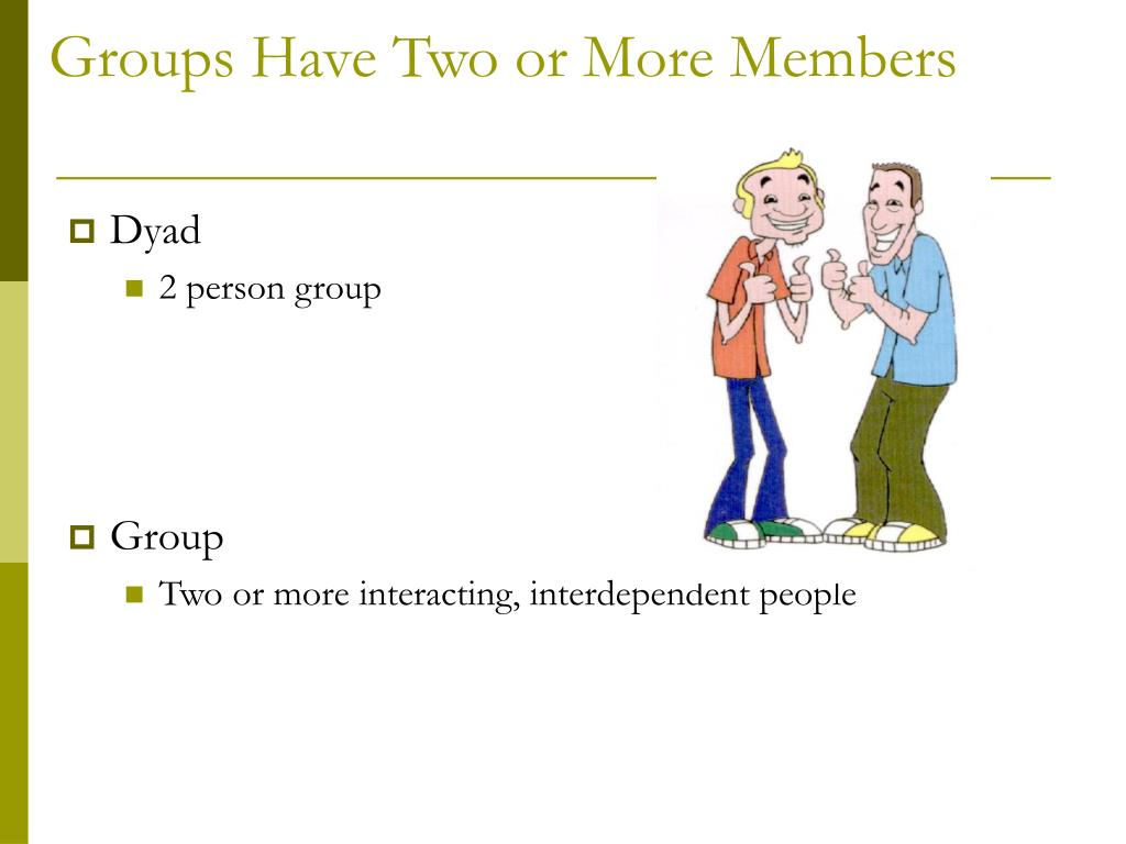 Groups Have Two or More Members