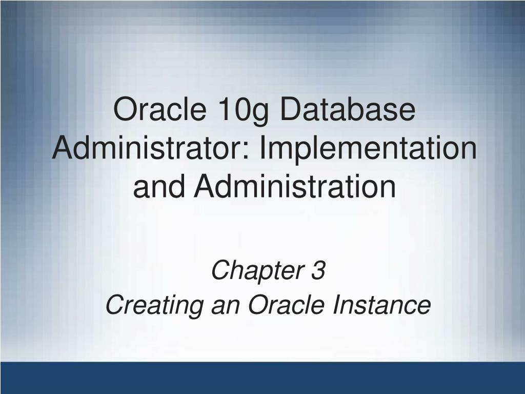 oracle 10g database administrator implementation and administration l.