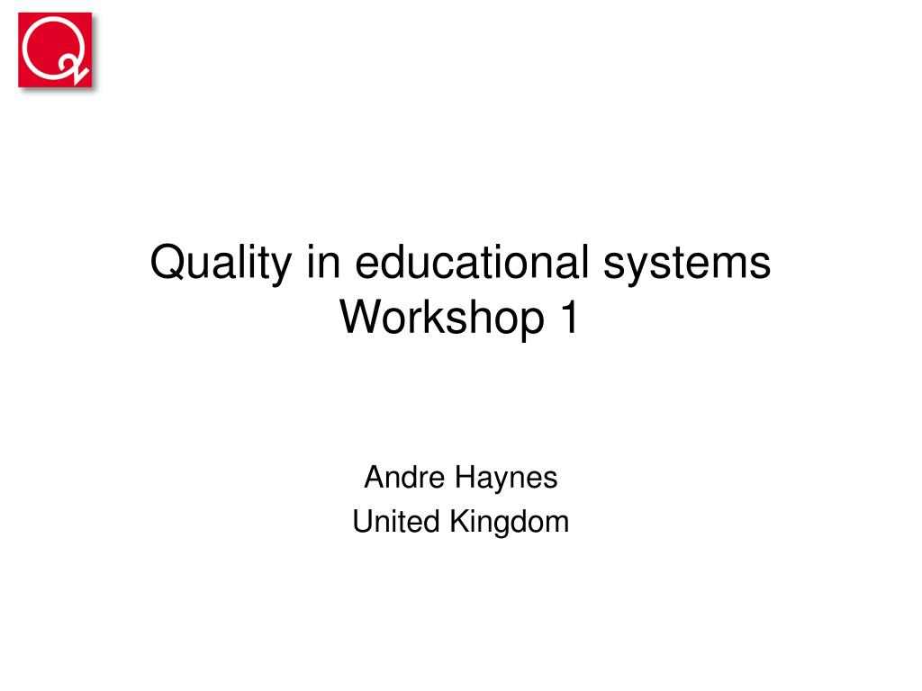 quality in educational systems workshop 1 l.