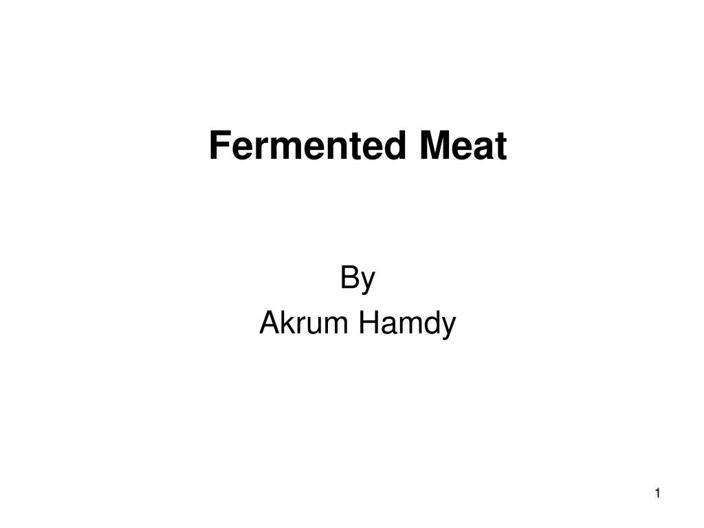 fermented meat by akrum hamdy l.