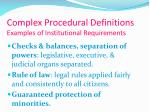 complex procedural definitions examples of institutional requirements