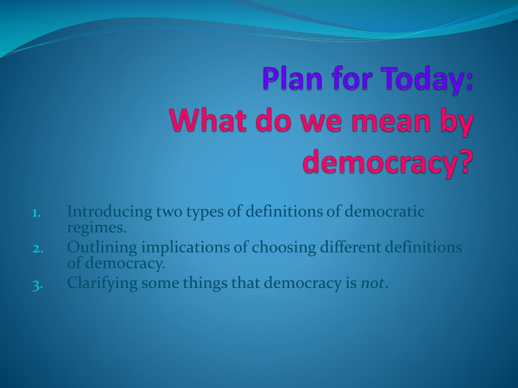 plan for today what do we mean by democracy l.