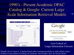1990 s present academic opac catalog google current large scale information retrieval models