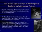 the next cognitive toys or philosophical toolsets for information science