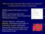 where has innovation been historically accomplished left brain school of info visualization