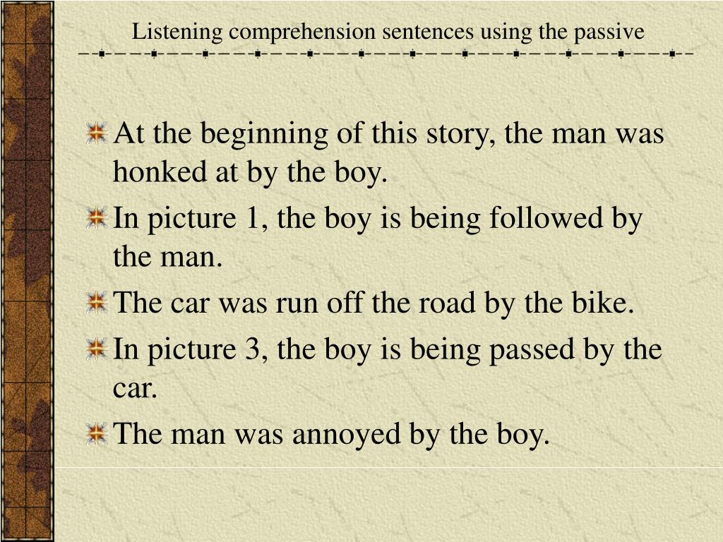 Listening comprehension sentences using the passive