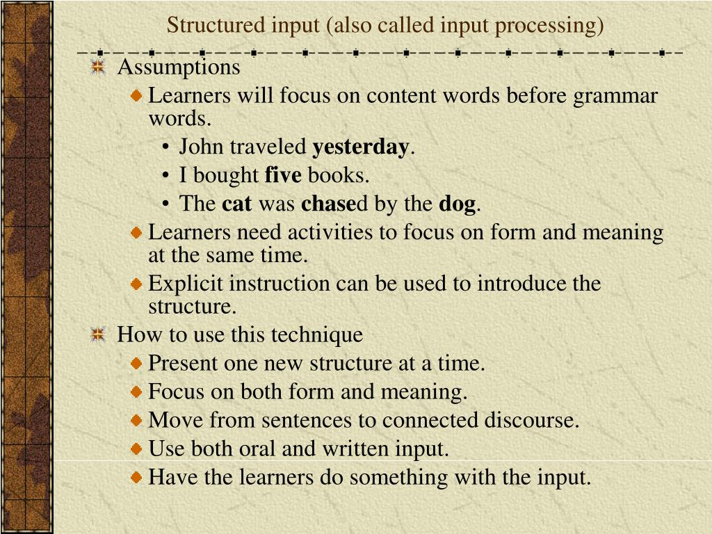 Structured input (also called input processing)