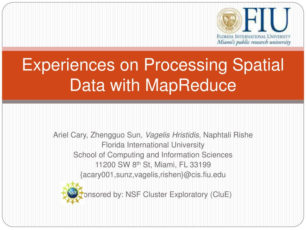 experiences on processing spatial data with mapreduce l.