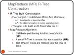 mapreduce mr r tree construction