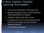 a move towards flexible learning environment