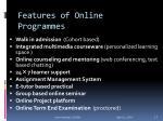 features of online programmes