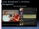 live broadcast s archive management