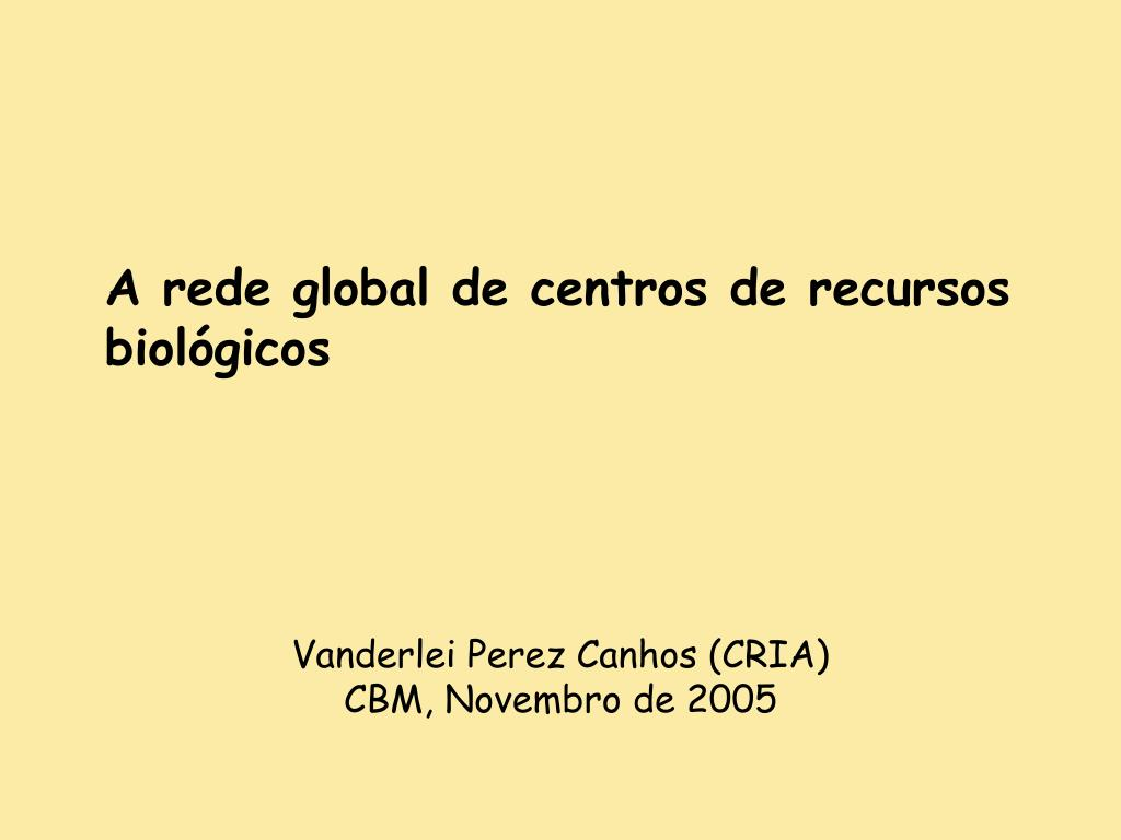 a rede global de centros de recursos biol gicos l.