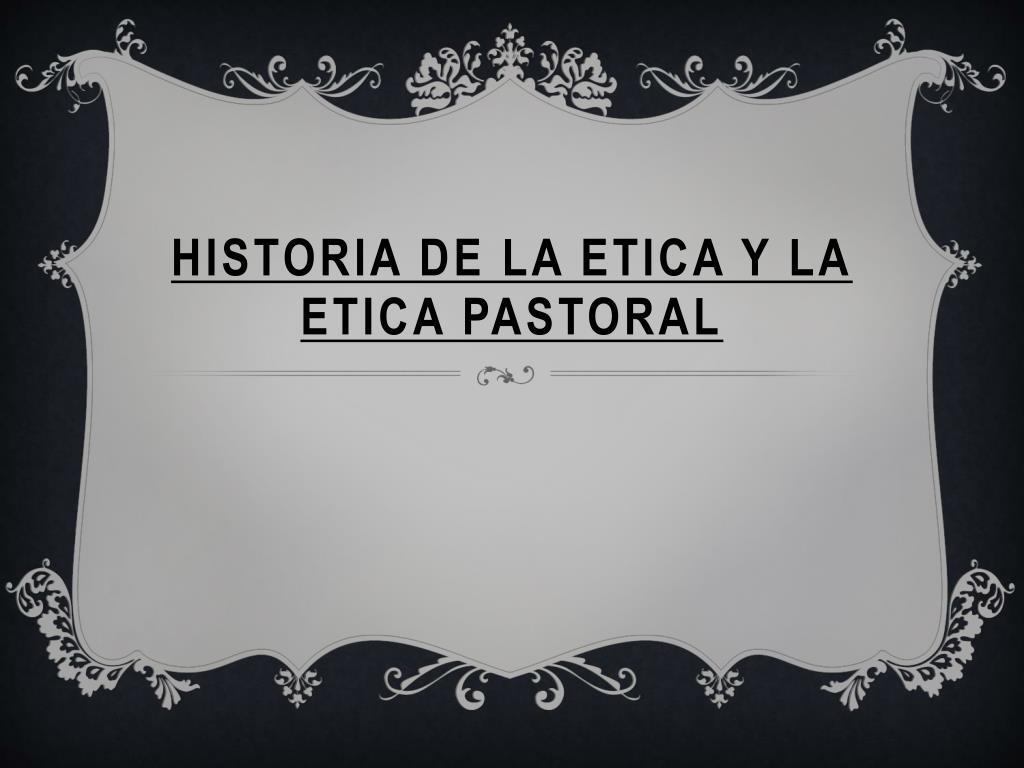 historia de la etica y la etica pastoral l.
