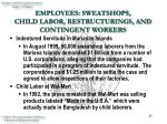 employees sweatshops child labor restructurings and contingent workers