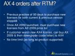 ax 4 orders after rtm