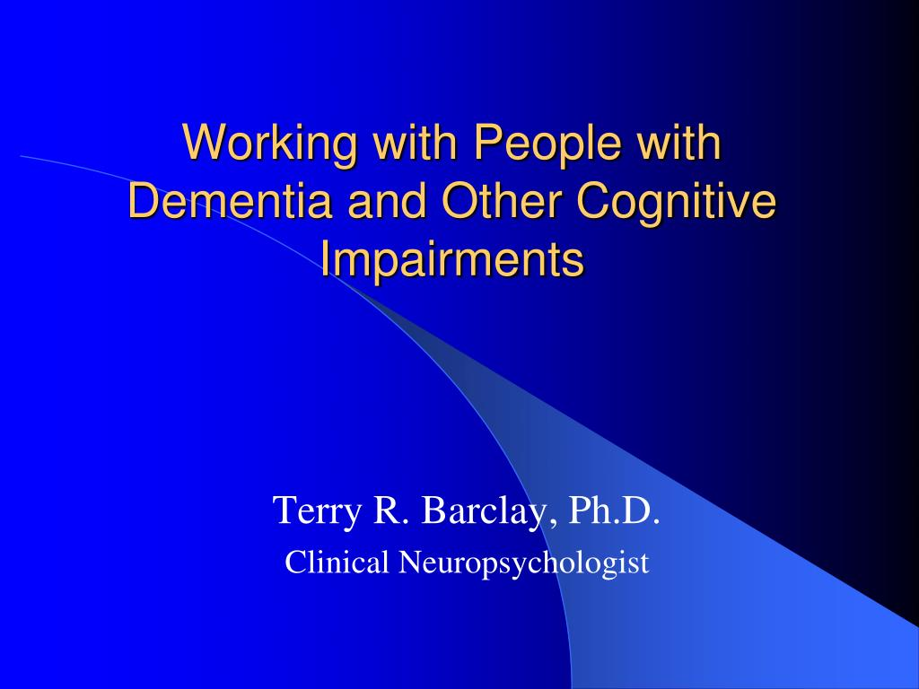 working with people with dementia and other cognitive impairments l.