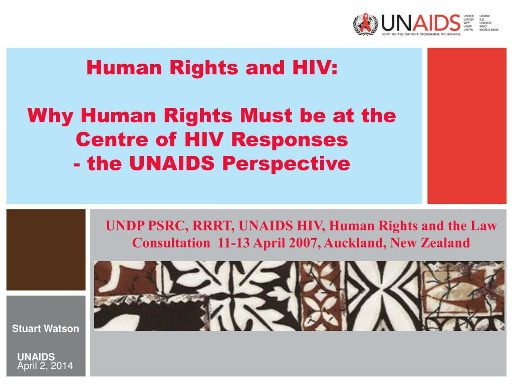 human rights and hiv why human rights must be at the centre of hiv responses the unaids perspective l.